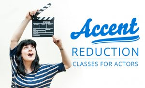 Accent Reduction Classes for actors
