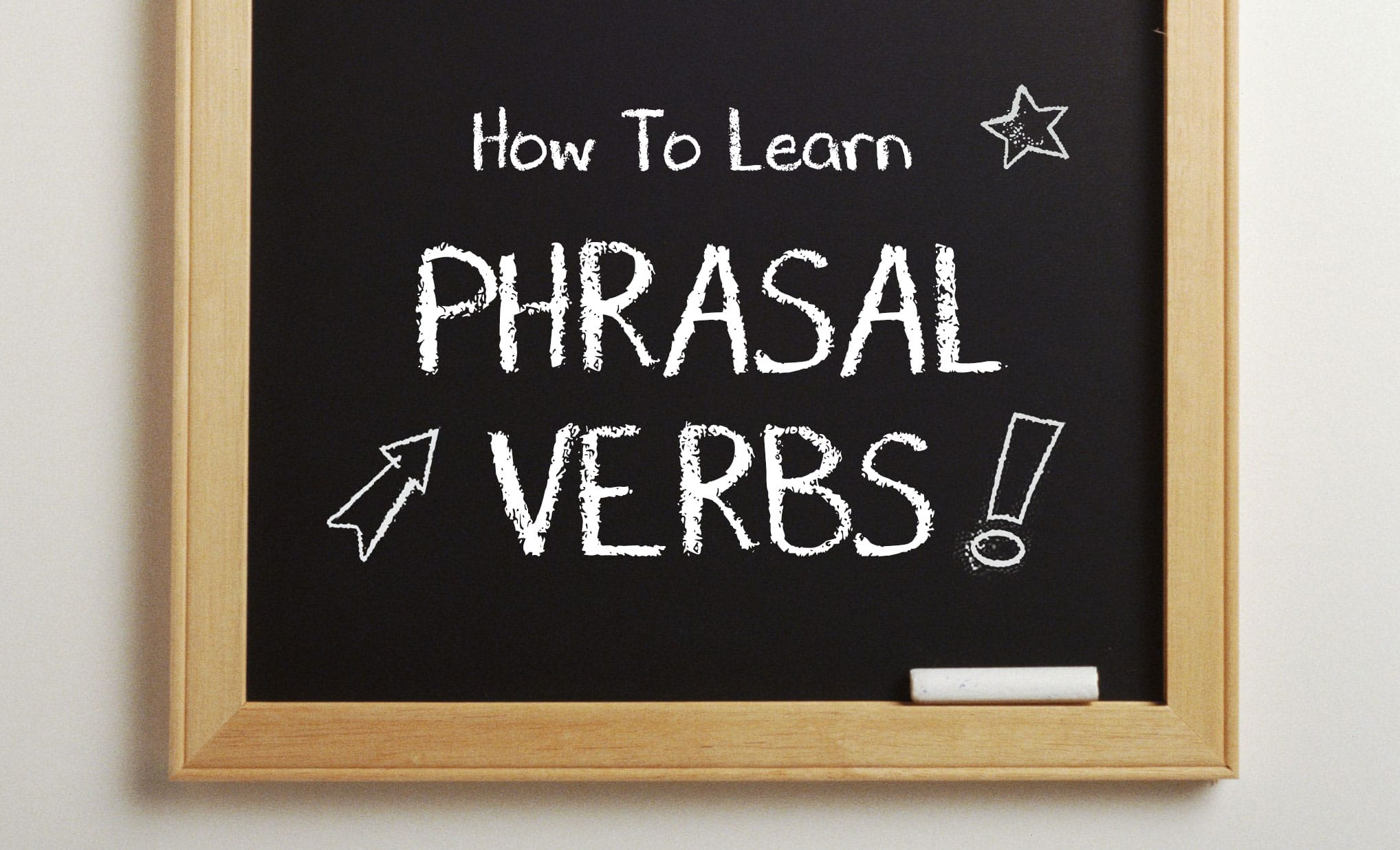How to learn English Phrasal Verbs