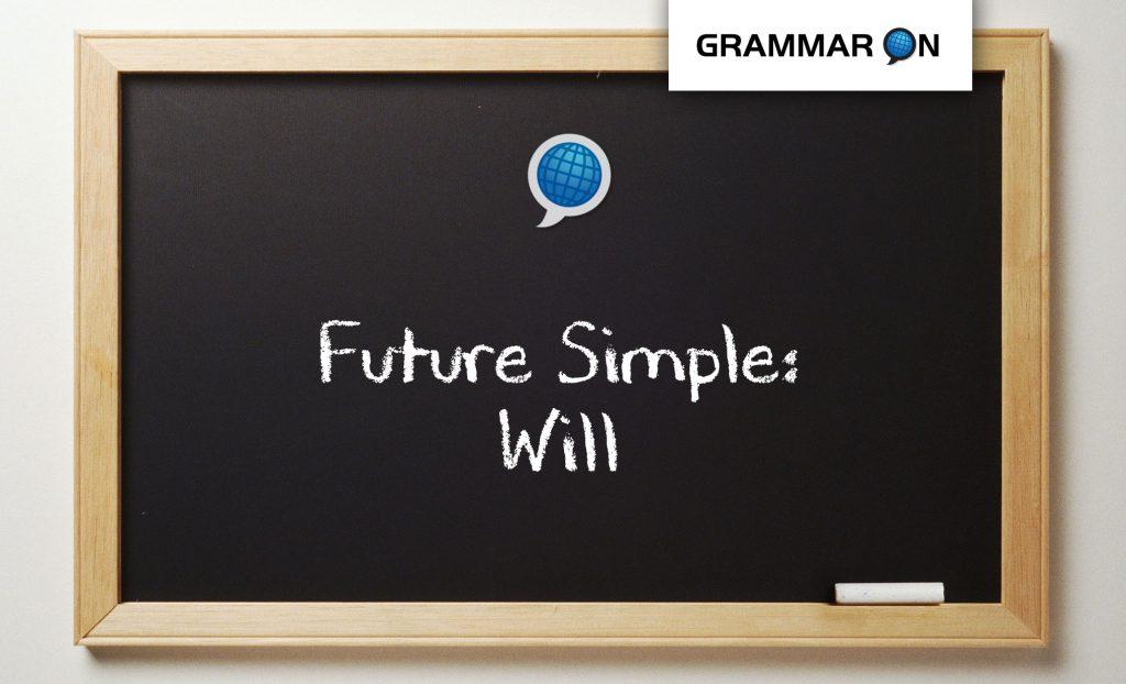 Future Simple: Will - Language On Schools