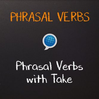 Phrasal Verbs: Take