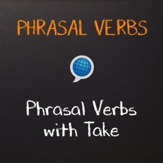 Phrasal Verbs: Take